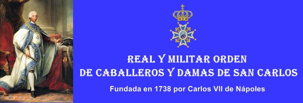REAL Y MILITAR ORDEN DE CABALLEROS Y DAMAS DE SAN CARLOS