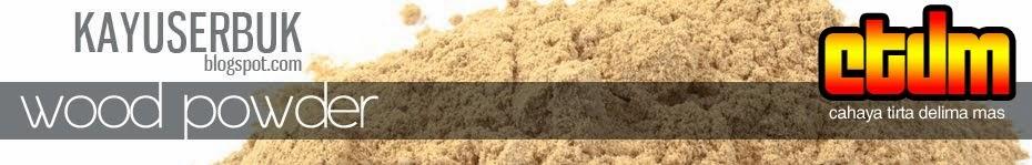 Kayu Serbuk - Grajen - Tepung Kayu - Tepung Serbuk Kayu - Wood Powder / Wood Flour Indonesia