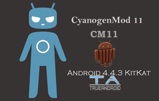 CM11 Android 4.4.3 KitKat