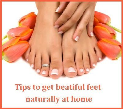 How to have beautiful feet naturally at home?