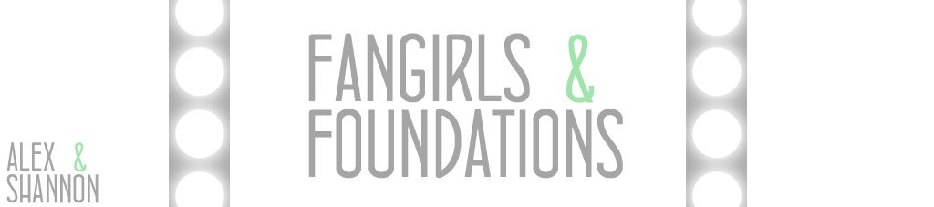 Fangirls & Foundations
