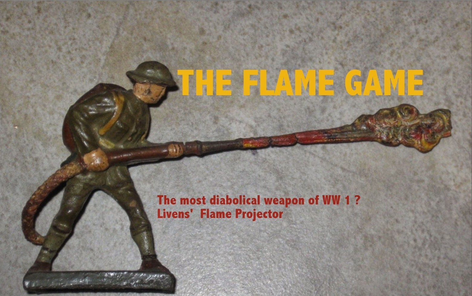 Flamethrower - British Toy Soldier,  Livens