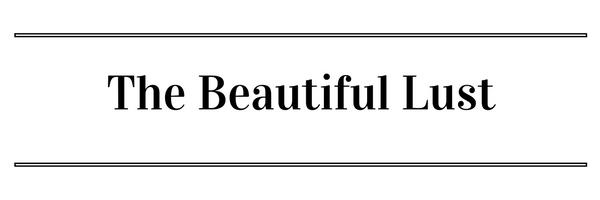 The Beautiful Lust