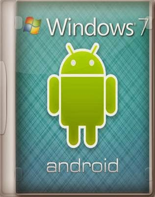 Download free Windows 7 Ultimate SP1 x86 x64 Android Edition 2014