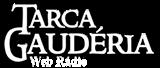 Rádio Web Tarca Gaudéria