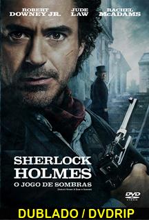 Assistir Sherlock Holmes 2: O Jogo de Sombras Dublado 2012