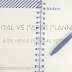 Digital Vs. Paper Planning & My Hybrid Planning System