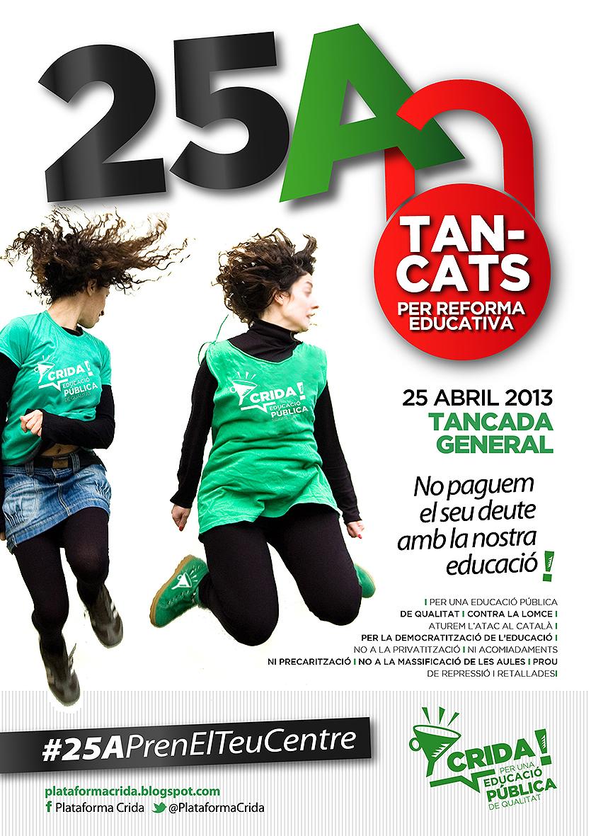 25A tancats per reforma educativa. No paguem el seu deute amb la nostra educació (25-04-13)