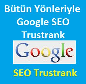 Bütün Yönleriyle Google SEO Trustrank