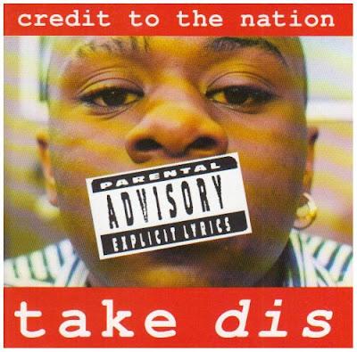 Credit To The Nation – Take Dis (CD) (1993) (FLAC + 320 kbps)