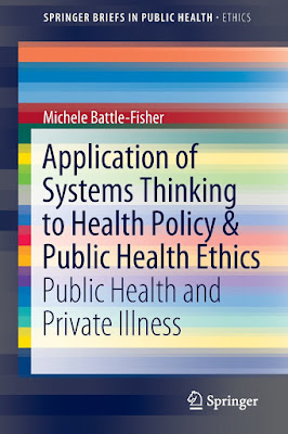 Application of Systems Thinking to Health Policy & Public Health Ethics: Public Health and Private Illness - Free Ebook Download