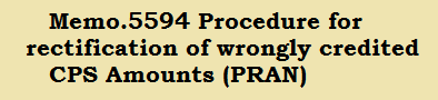 Memo.5594 Procedure for rectification of wrongly credited CPS Amounts (PRAN)