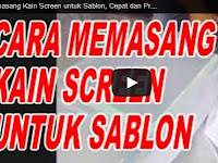 Video Cara Memasang Kain Screen Sablon pada Bingkai Kayu