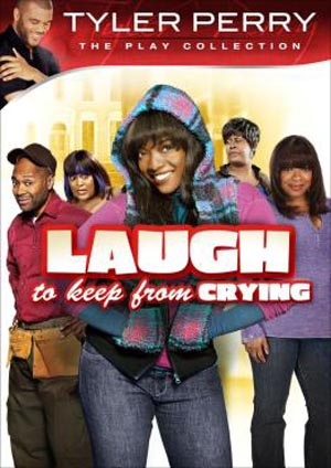 Tyler Perry's Laugh to Keep from Crying (2009)