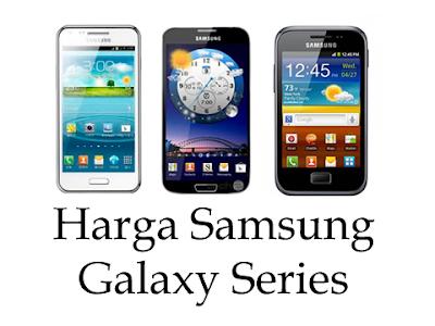 Harga samsung Galaxy Seris