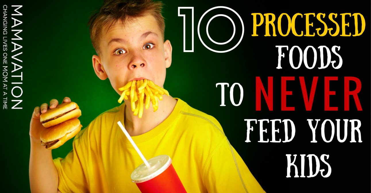 10 Processed Foods To Never Feed Your Kids Mamavation | Lobster House