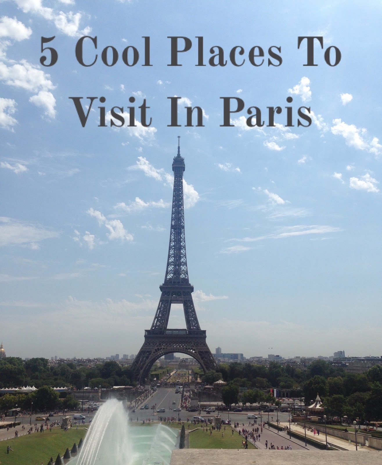 Hey mil 5 cool places to visit in paris for Awesome places to vacation