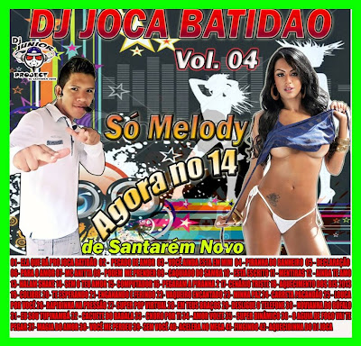 CD DJ JOCA BATIDÃO VOL. 04 MELODY 2013