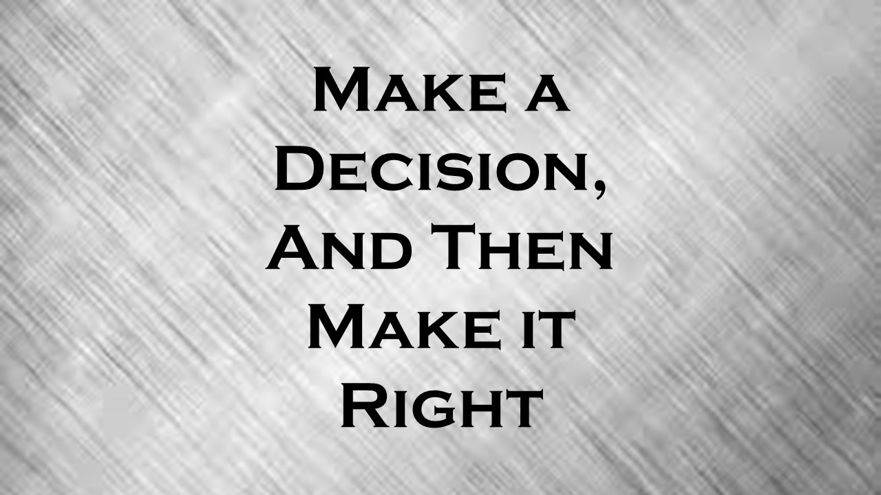 How to make the right choice 67