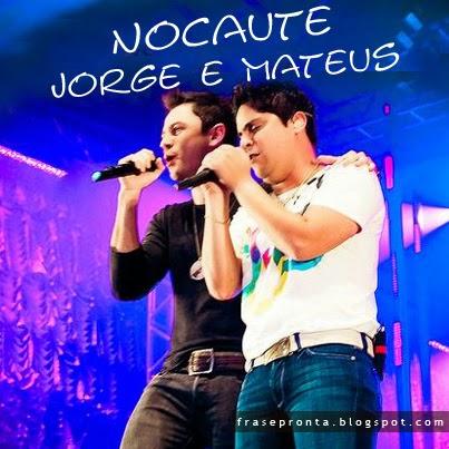 Frases De Musica Do Jorge E Mateus