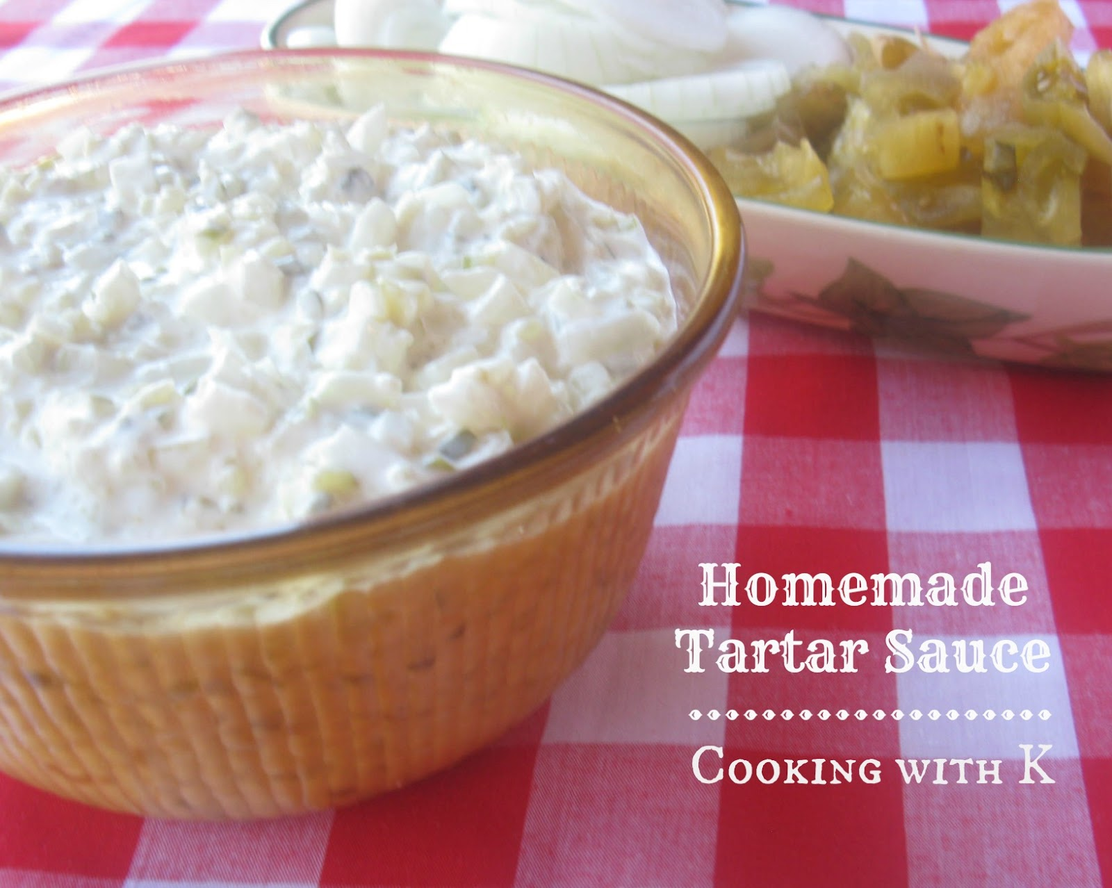 Cooking with K - Southern Kitchen Happenings: Homemade Tartar Sauce Is ...