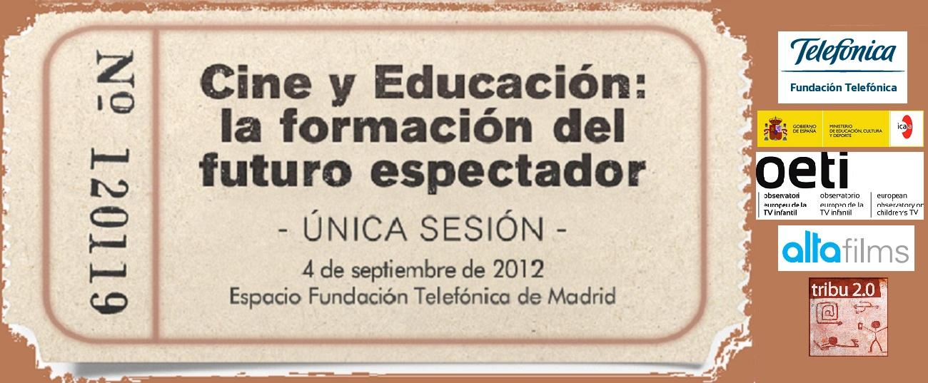 FORMANDO AL FUTURO ESPECTADOR. Educación y Cine van de la mano