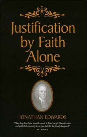Sovereignty and Free Grace: Justification by Faith Alone
