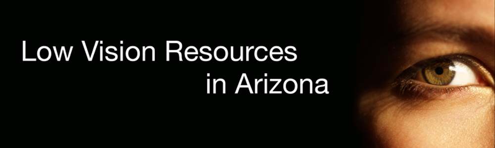 Low Vision Resource in Arizona