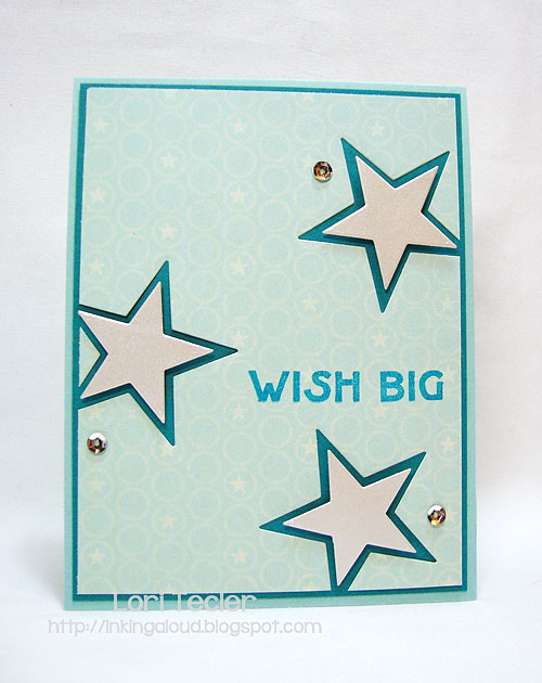 Wish Big-designed by Lori Tecler-Inking Aloud-stamps and dies from Clear and Simple Stamps