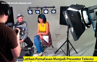Latihan Pernafasan Menjadi Presenter Televisi