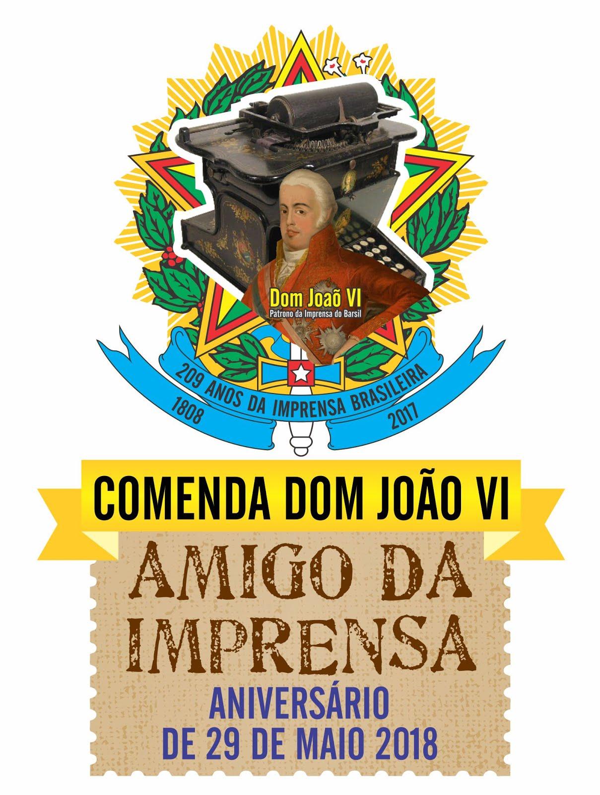COMENDA  DOM JOÃO  SEXTO O FUNDADOR DO PRIMEIRO JORNAL OFICIAL HOJE O NOSSO  D . O. U .