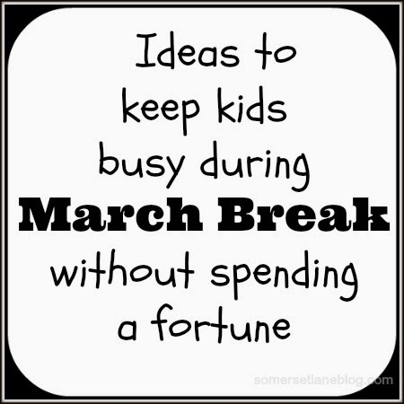 March break ideas, activities for kids