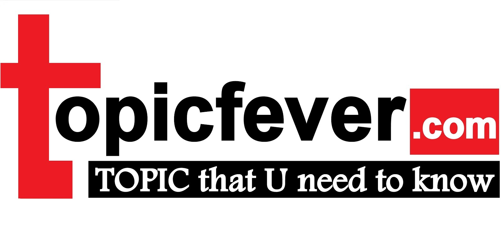 Topic Fever: TOPIC that U need to know