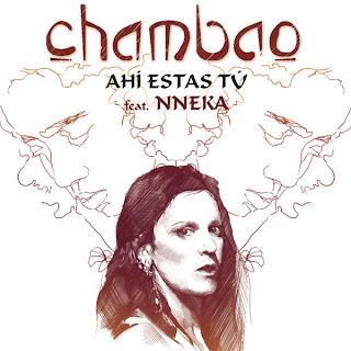 Chambao - Ahi Estas Tu (Con Nneka)