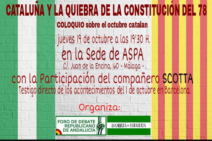 CATALUÑA Y LA QUIEBRA DE LA CONSTITUCIÓN DEL 78: COLOQUIO sobre el octubre catalán. MÁLAGA.