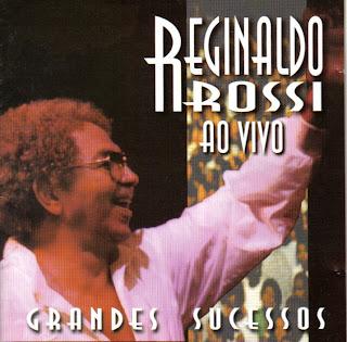 Reginaldo Rossi - Grandes Sucessos (Ao Vivo)