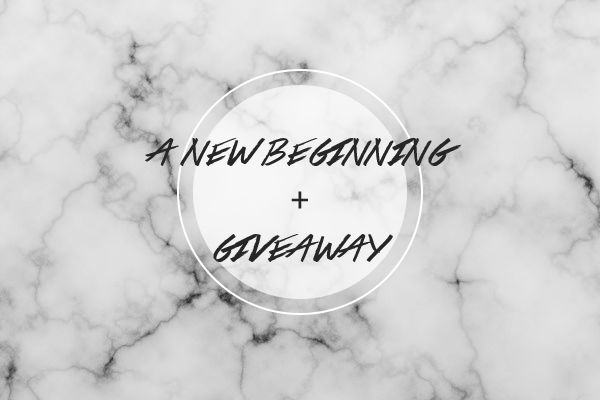 A New Beginning + Giveaway!