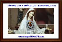 SETEMBRO/2013-VÍDEOS DOS CENÁCULOS DAS TRANSMISSÕES DIÁRIAS
