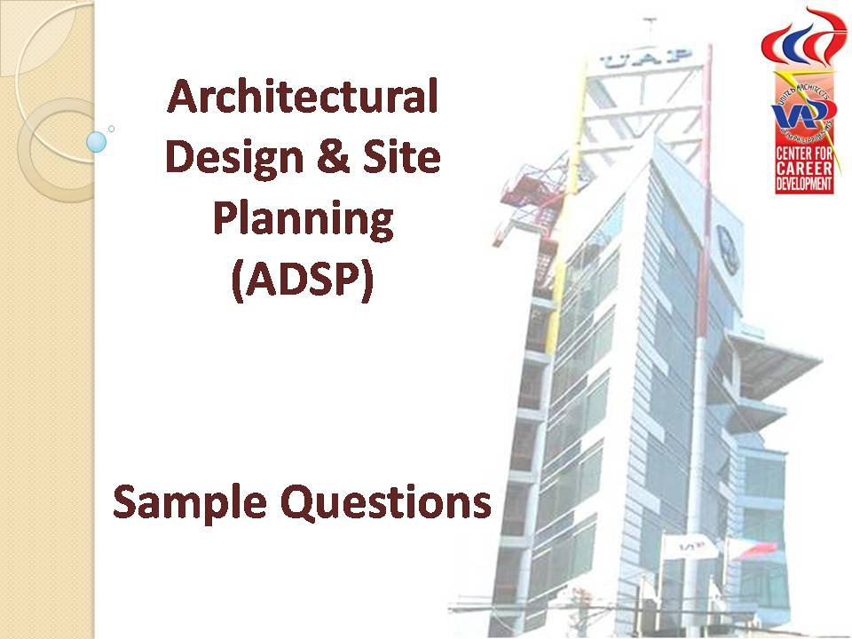 Architecture Design Questions architectural design & site planning (adsp) review notes 2