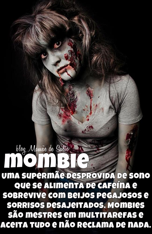 Mombie ... blog Mamãe de Salto
