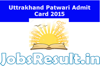 Uttrakhand Patwari Admit Card 2015