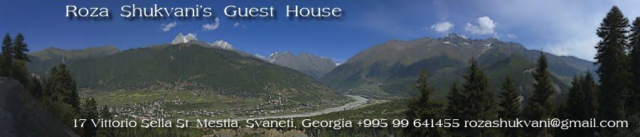 Roza Shukvani's Mestia Guest House Svaneti Georgia