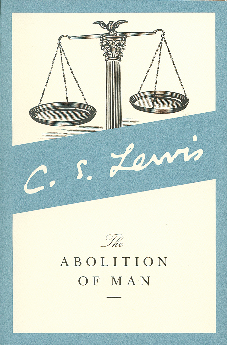 an analysis of the abolition of man by cs lewis C s lewis: the abolition of man (1943) a summary, followed by a brief summary by arend smilde i there is a widespread modern assumption that value judgments do not reflect any objective reality.