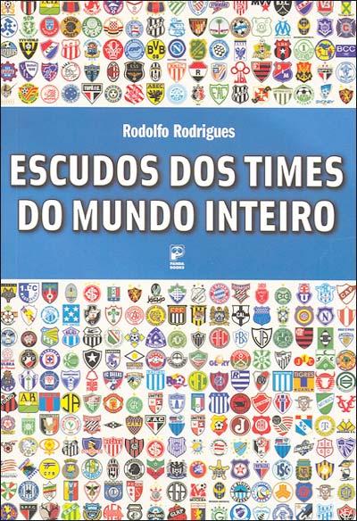 Outro Livro Bacana Sobre Escudos De Times De Futebol E Este Lancado