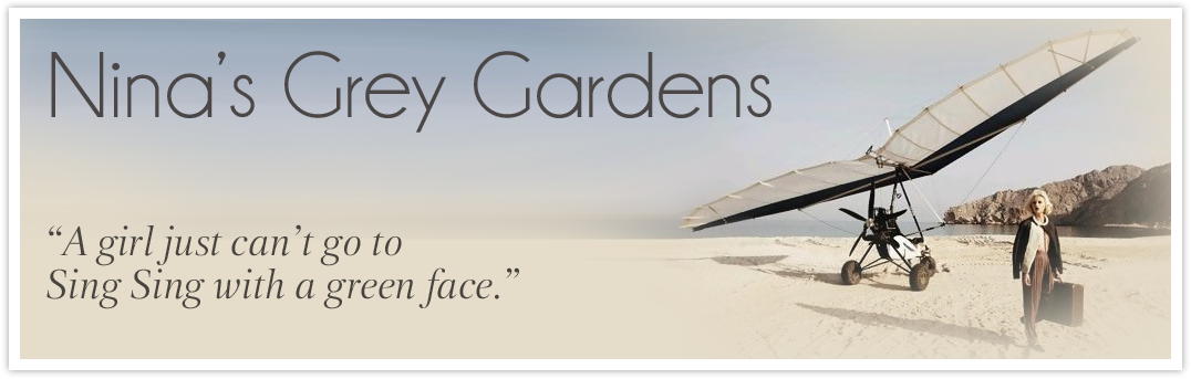 Nina's Grey Gardens