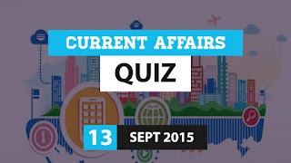 Current Affairs Quiz 13 September 2015