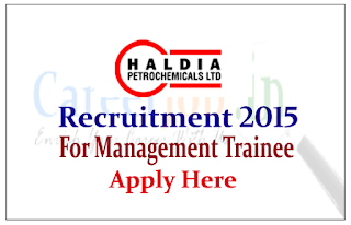 Haldia Petrochemical Limited Recruitment 2015 for the post of Management Trainee