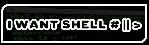 I Want Shell # || >