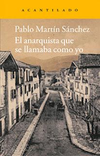 El anarquista que se llamaba como yo Pablo Martín Sánchez