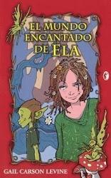 EL MUNDO ENCANTADO DE ELA--GAIL CARSON LEVINE